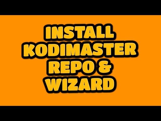 INSTALL KODIMASTER REPO & WIZARD