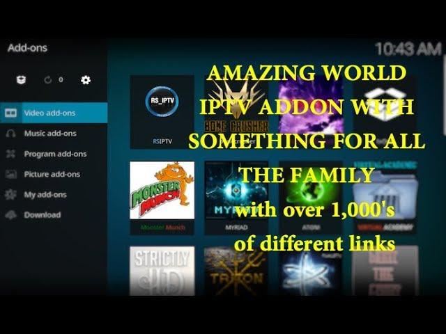 BRILLIANT WORLD IPTV ADDON FOR ALL YOUR NEEDS FOR KODI
