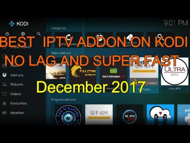 December 2017 BEST IPTV ADDON ON KODI  NO LAG AND SUPER