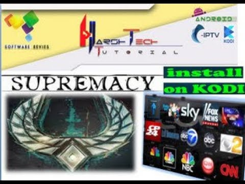 SUPREMACY INSTALL TO KODI ADDON FOR WATCH CABLE IPTV