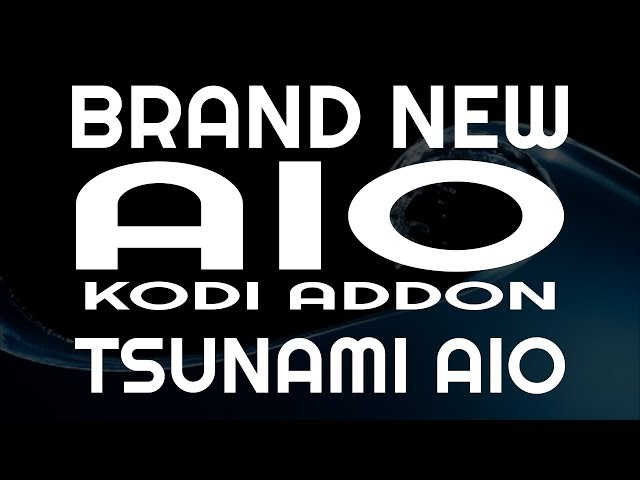 Brand New Tsunami AIO Kodi Addon