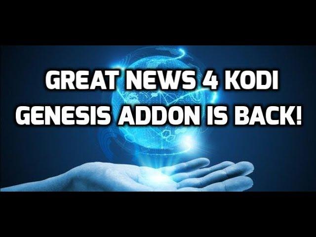 GREAT KODI ADDON GENESIS IS BACK!
