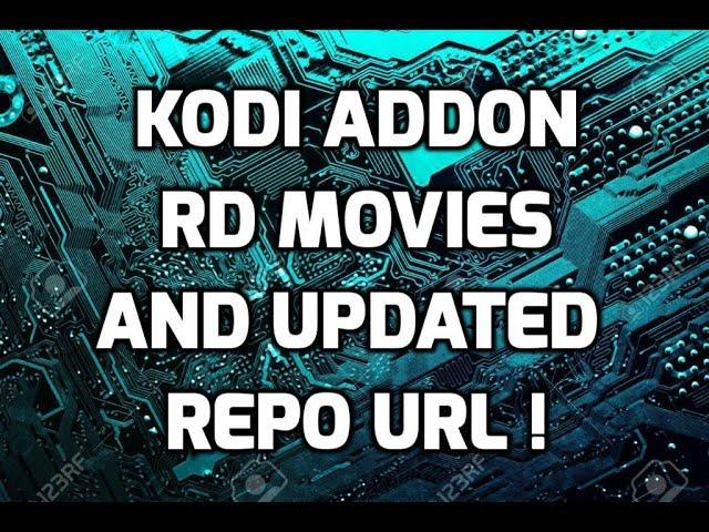 KODI ADDON RD MOVIES AND UPDATED REPO URL !