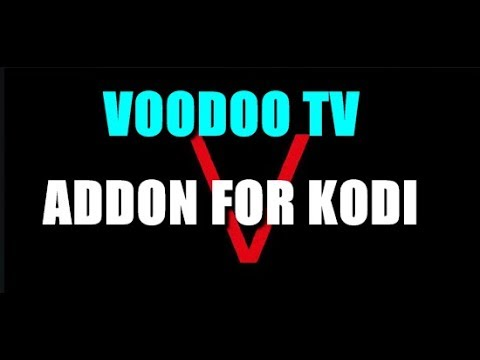 VOODOO TV ADDON – BRAND NEW FOR KODI 18, 17.6 _ 2019 REVIEW