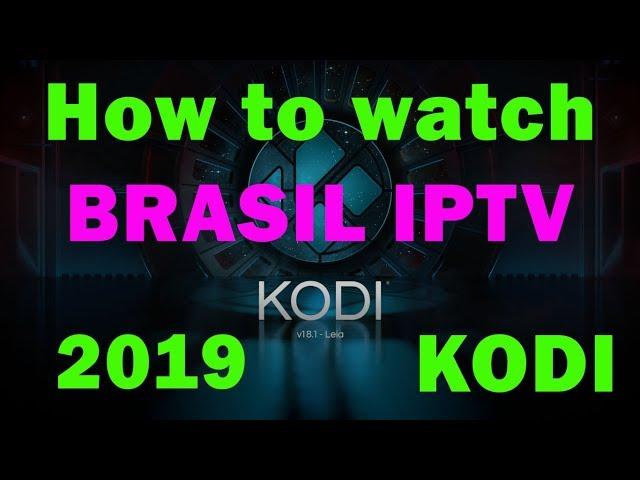 KODI Addon BRASIL TV lista de canais da IPTV 2019