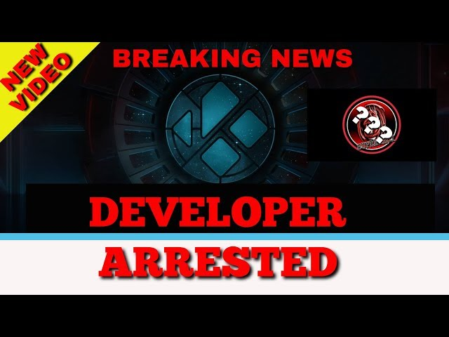 Popular Streaming App Add-on Developer Arrested in UK !!