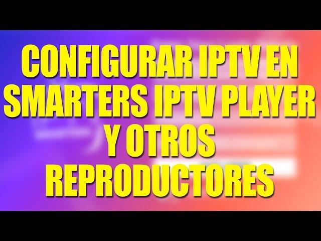 (VER HASTA EL FINAL) LISTAS DE IPTV EN SMARTERS Y OTROS
