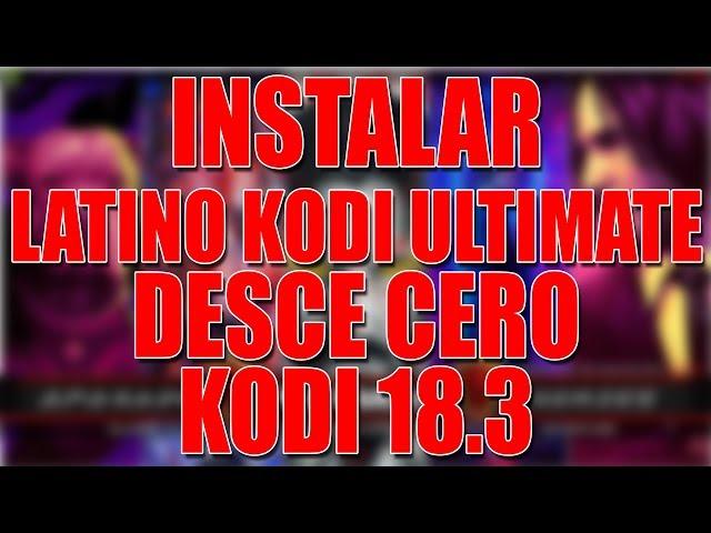 INSTALAR DESDE CERO LATINO KODI ULTIMATE EL MEJOR BUILD