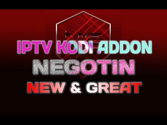 New IPTV Kodi Addon 2019 | Negotin Kodi Addon | Overview &