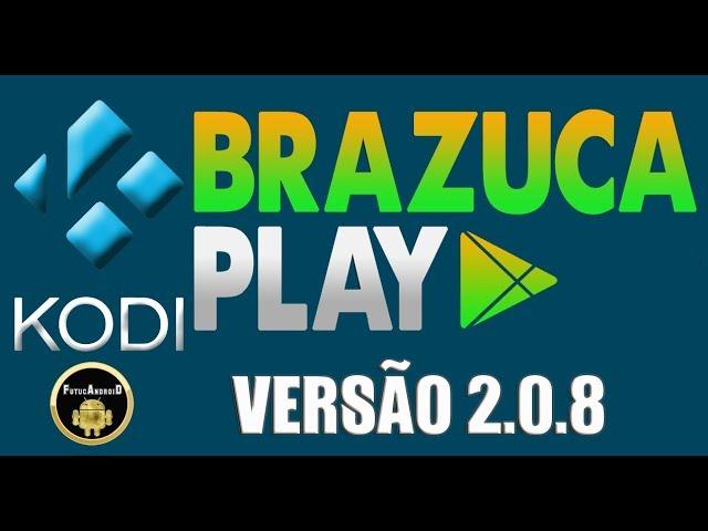 ADDON BRAZUCA PLAY VERSÃO 2.0.8