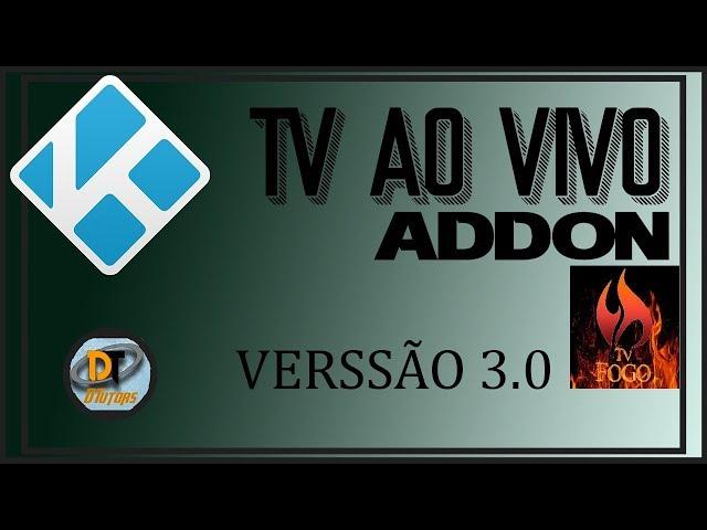 ADDON KODI TV FOGO 3.0  – TV AO VIVO