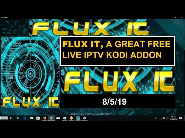 FLUX IT, A FREE LIVE IPTV KODI ADDON (8/5/19)