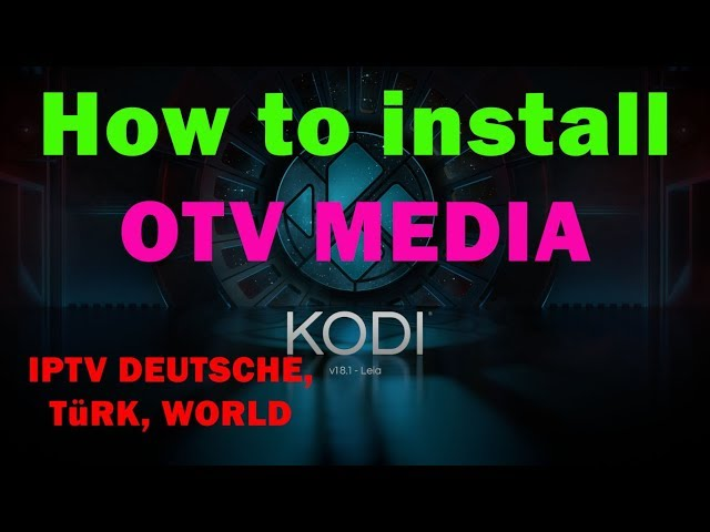 How to install OTV MEDIA on KODI Fire Stick Androidtv BOX