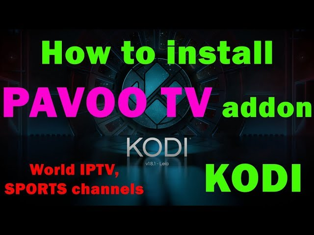 How to install PAVOO TV on KODI NEW WORLD IPTV Kodi Addon