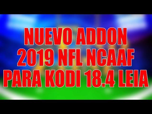 NUEVO ADDON 2019 NFL NCAAF PARA KODI 18.4 LEIA