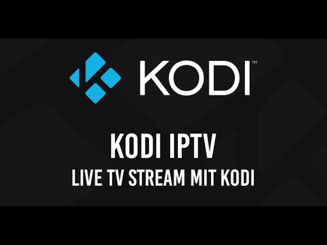 IPTV mit Kodi Addon: TV Livestream über den PVR IPTV