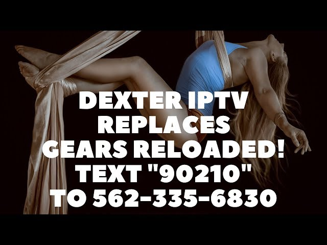 DEXTER IPTV FOR GEARS RELOADED REPLACEMENT!