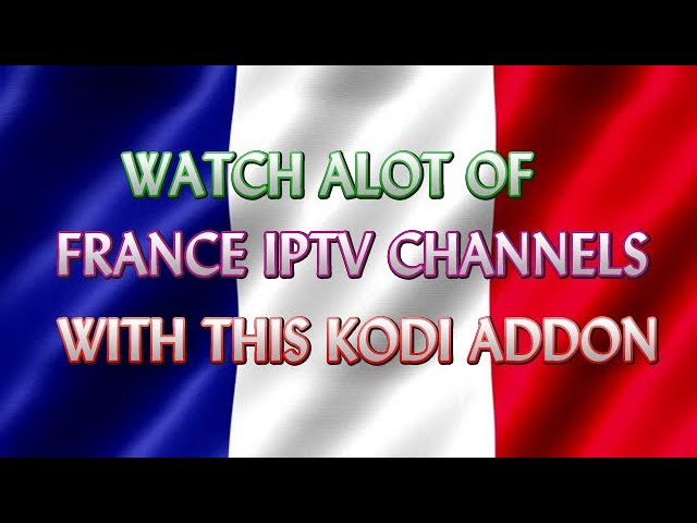 Watch Over 200+ France IPTV Channels With This Kodi Addon |