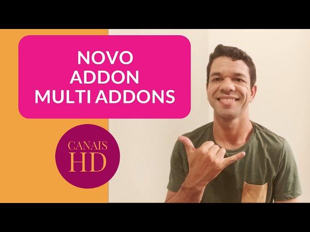 Como INSTALAR ADDON Conexão MULTI ADDONS – Canais em HD