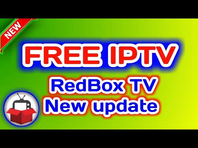FREE IPTV -RedBox TV New update..